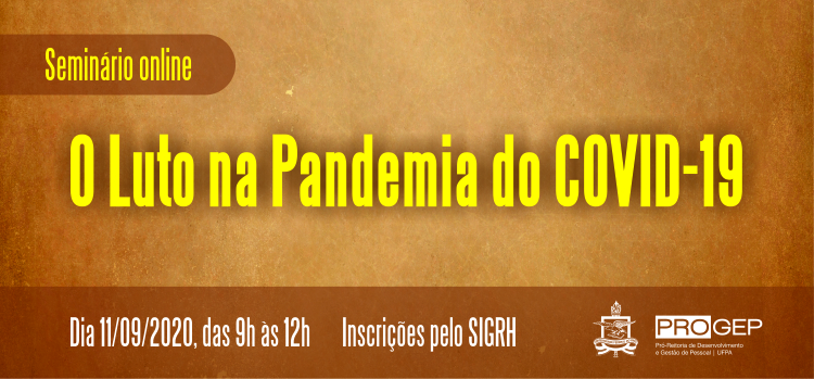 Progep promove seminário sobre o enfrentamento do luto no contexto da pandemia