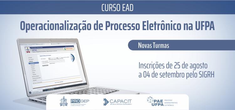 """Capacit oferta novas turmas para o curso """"Operacionalização de Processo Eletrônico na UFPA"""""""