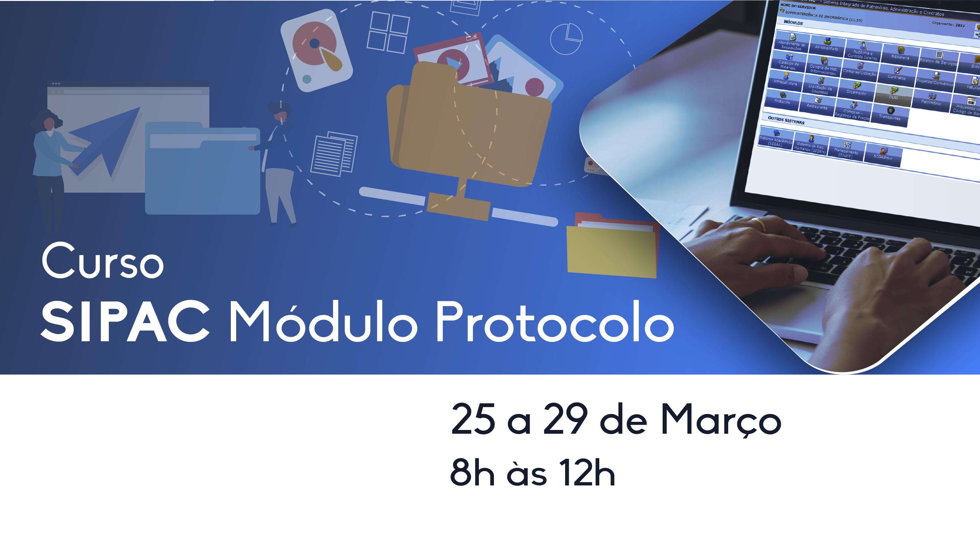 Curso SIPAC - Módulo Protocolo recebe inscrições até o dia 15