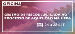 Curso GESTÃO DE RISCOS APLICADA AO PROCESSO DE AQUISIÇÃO