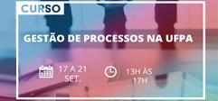 Curso Gestão de Processos na UFPA