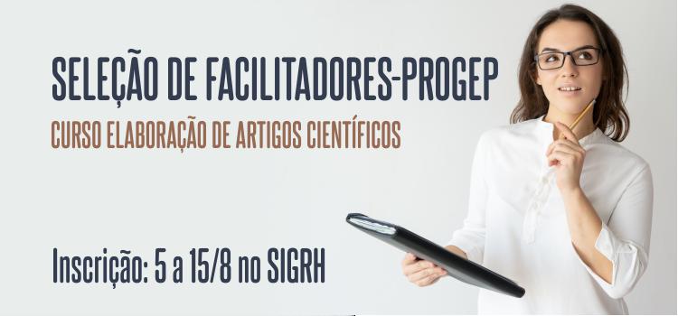 PROGEP lança Edital de seleção de facilitadores internos para Curso Elaboração de Artigos Científicos