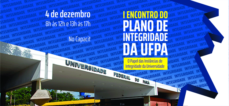 Inscrições abertas para o I Encontro do Plano de Integridade da UFPA